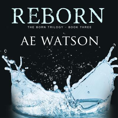 Reborn Audiobook, by AE Watson