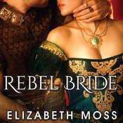 Rebel Bride Audiobook, by Elizabeth Moss