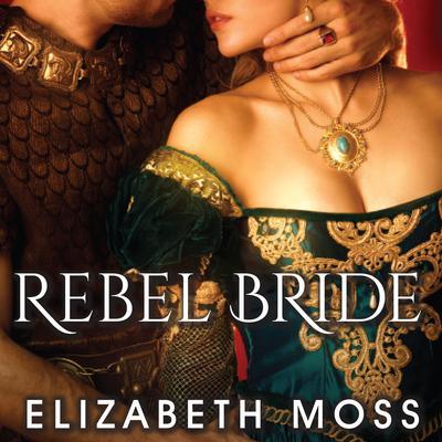 Rebel Bride Audiobook, by Elizabeth Moss