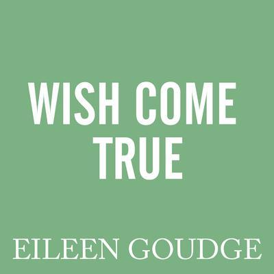 Wish Come True Audiobook, by Eileen Goudge