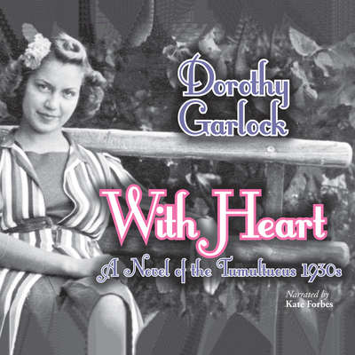 With Heart Audiobook, by Dorothy Garlock