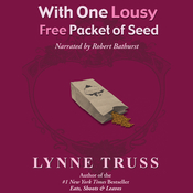 With One Lousy Free Packet of Seed Audiobook, by Lynne Truss
