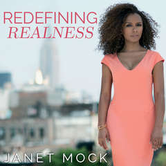 Redefining Realness: My Path to Womanhood, Identity, Love & So Much More Audiobook, by Janet Mock