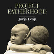 Project Fatherhood: A Story of Courage and Healing in One of Americas Toughest Communities Audiobook, by Jorja Leap