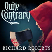 Quite Contrary Audiobook, by Richard Roberts