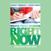 Write That Memoir Right Now Audiobook, by Kim Brittingham
