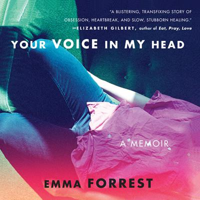 Your Voice in My Head Audiobook, by Emma Forrest