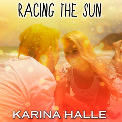 Racing the Sun Audiobook, by Karina Halle