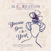 Yvonne Goes to York: A Novel of Regency England, by M. C. Beaton