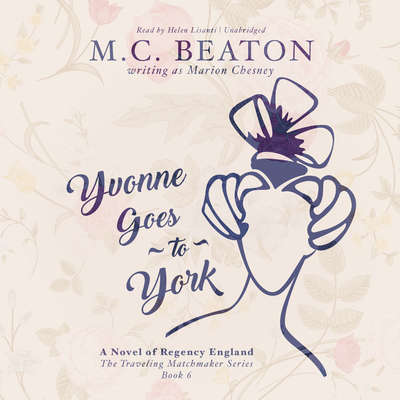 Yvonne Goes to York: A Novel of Regency England Audiobook, by M. C. Beaton