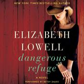 Dangerous Refuge: A Novel Audiobook, by Elizabeth Lowell