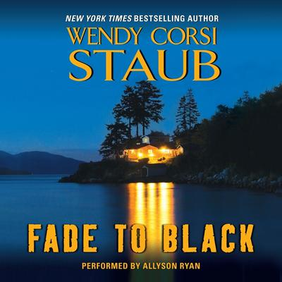 Fade to Black Audiobook, by Wendy Corsi Staub