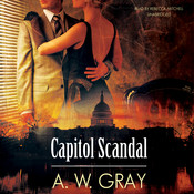 Capitol Scandal Audiobook, by A. W. Gray