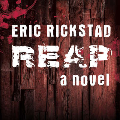 Reap: A Novel Audiobook, by Eric Rickstad