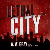Lethal City Audiobook, by A. W. Gray