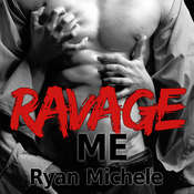 Ravage Me Audiobook, by Ryan Michele