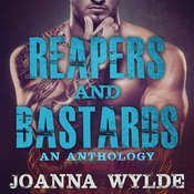 Reapers and Bastards: A Reapers MC Anthology Audiobook, by Joanna Wylde