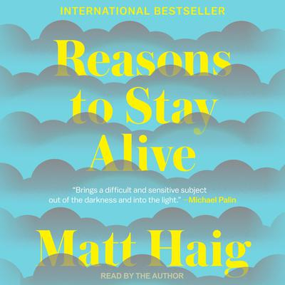 Reasons to Stay Alive Audiobook, by Matt Haig