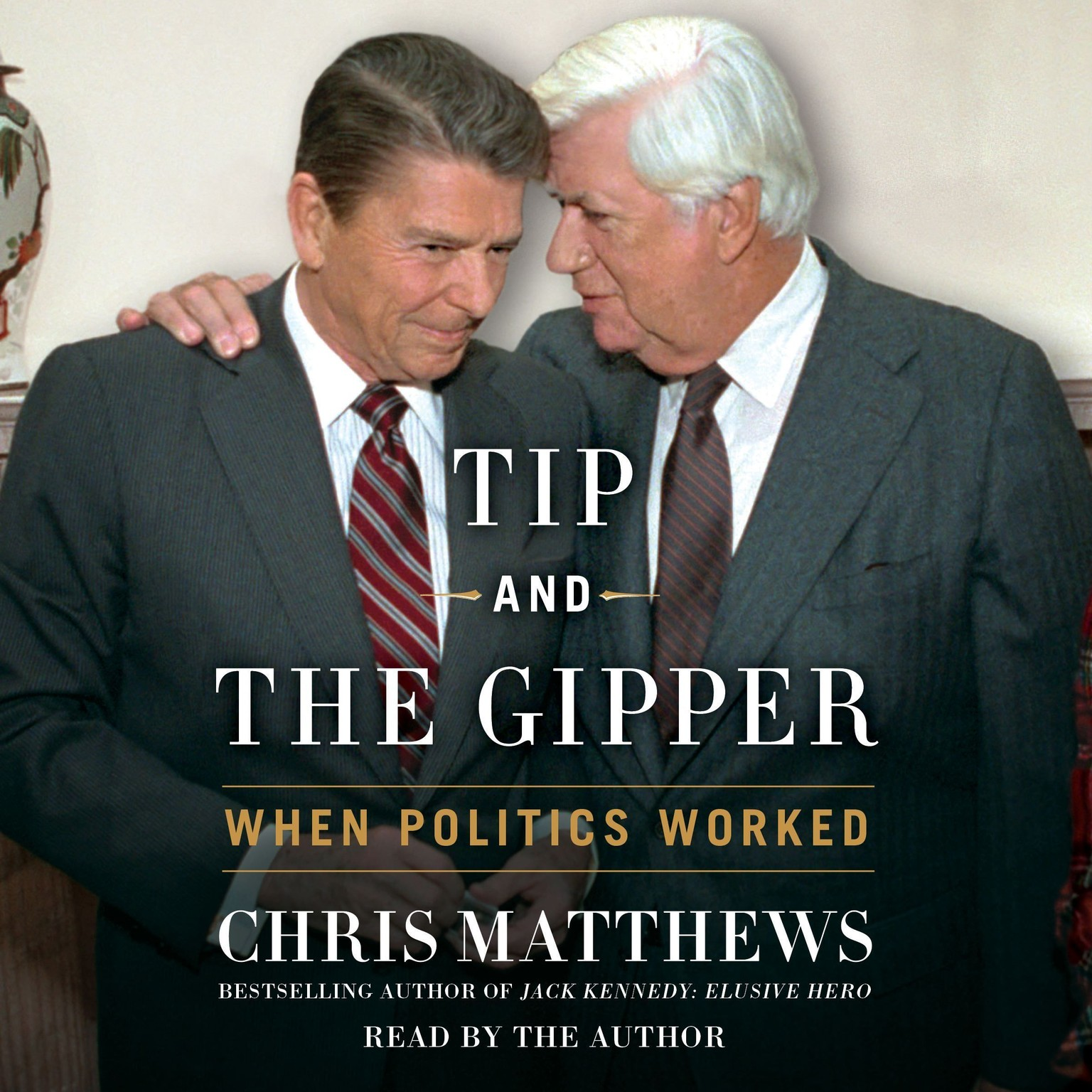 Printable Tip and the Gipper: When Politics Worked Audiobook Cover Art