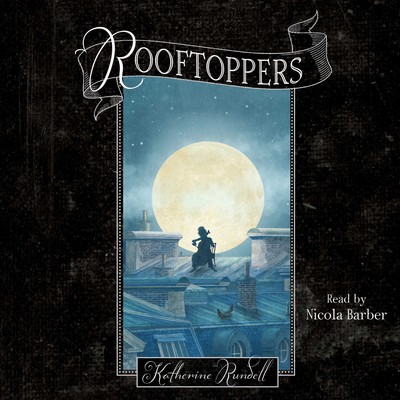 Rooftoppers Audiobook, by Katherine Rundell