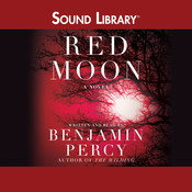 Red Moon: A Novel, by Benjamin Percy