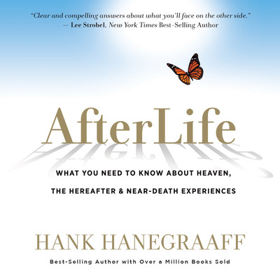 AfterLife: What You Really Want to Know About Heaven and the Hereafter Audiobook, by Hank Hanegraaff