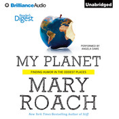 My Planet: Finding Humor in the Oddest Places Audiobook, by Mary Roach