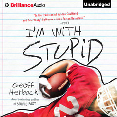 Im With Stupid Audiobook, by Geoff Herbach