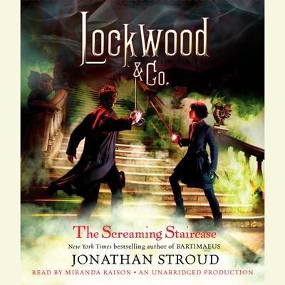 The Screaming Staircase: Lockwood & Co. Book 1 Audiobook, by Jonathan Stroud