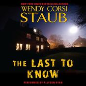 The Last to Know Audiobook, by Wendy Corsi Staub