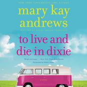 To Live and Die in Dixie, by Mary Kay Andrews