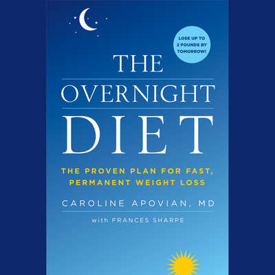 The Overnight Diet: The Proven Plan for Fast, Permanent Weight Loss Audiobook, by Caroline Apovian