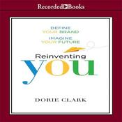 Reinventing You: Define Your Brand, Imagine Your Future, by Dorie Clark