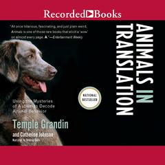 Animals in Translation: Using the Mysteries of Autism to Decode Animal Behavior Audiobook, by Temple Grandin, Catherine Johnson