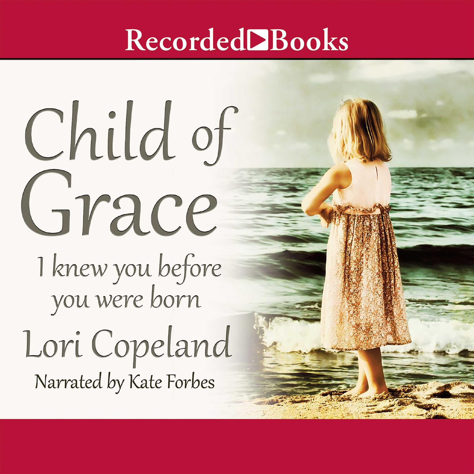Printable Child of Grace: I Knew You Before You Were Born Audiobook Cover Art