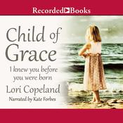 Child of Grace: I Knew You Before You Were Born, by Lori Copeland