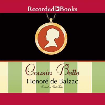 Cousin Bette Audiobook, by Honoré de Balzac