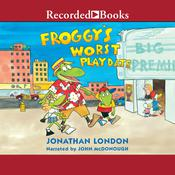 Froggy's Worst Playdate Audiobook, by Jonathan London