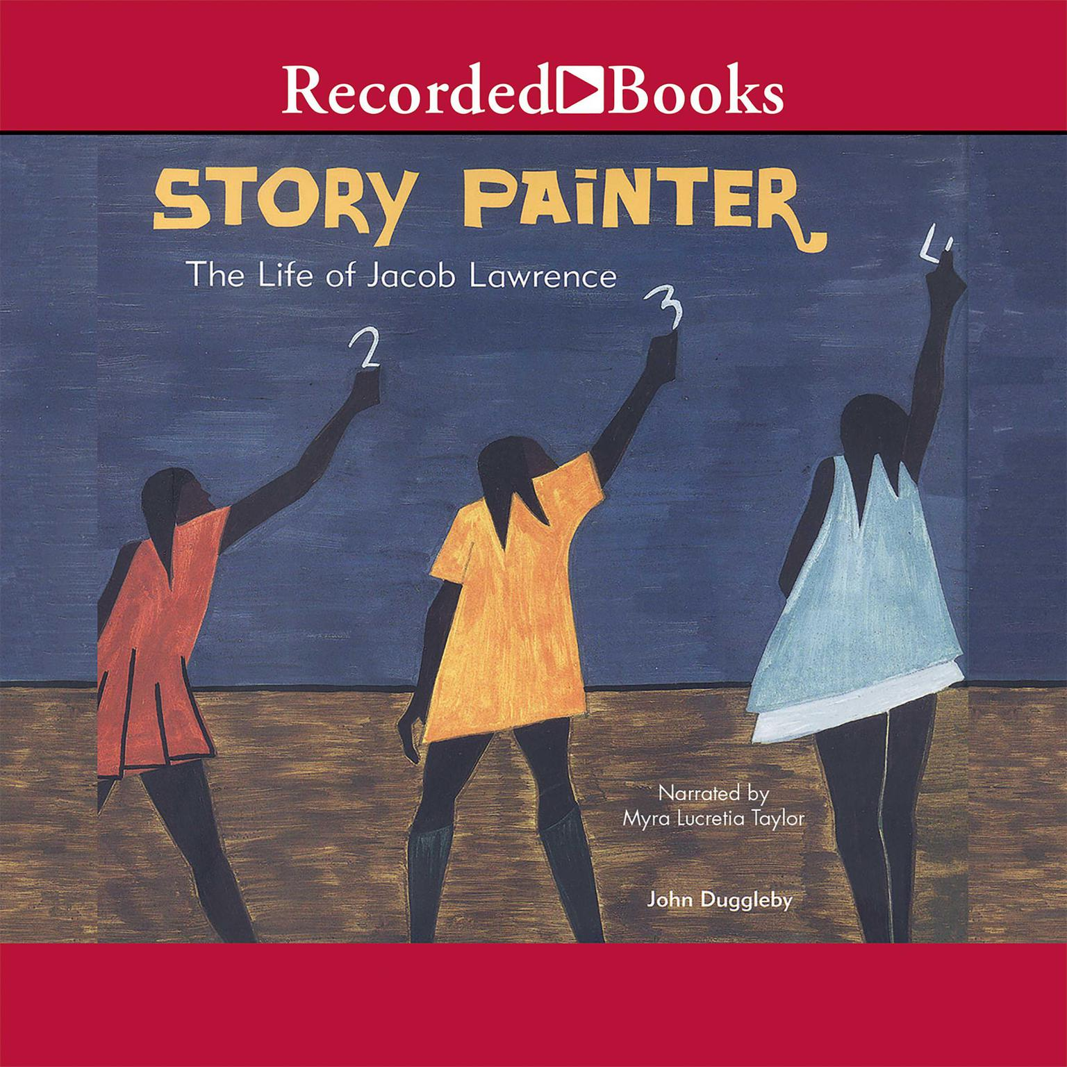 Printable Story Painter: The Life of Jacob Lawrence Audiobook Cover Art