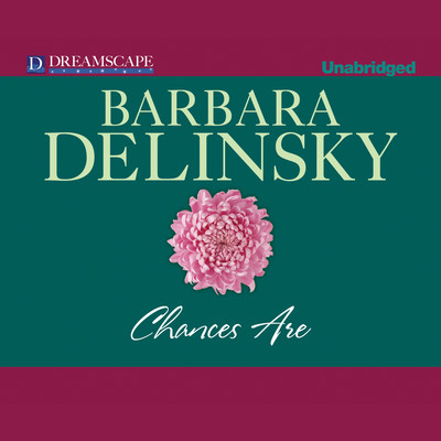 Chances Are Audiobook, by Barbara Delinsky
