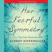 Her Fearful Symmetry: A Novel Audiobook, by Audrey Niffenegger