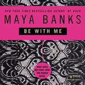 Be with Me, by Maya Banks
