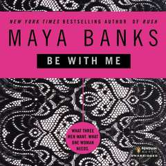 Be with Me Audiobook, by Maya Banks