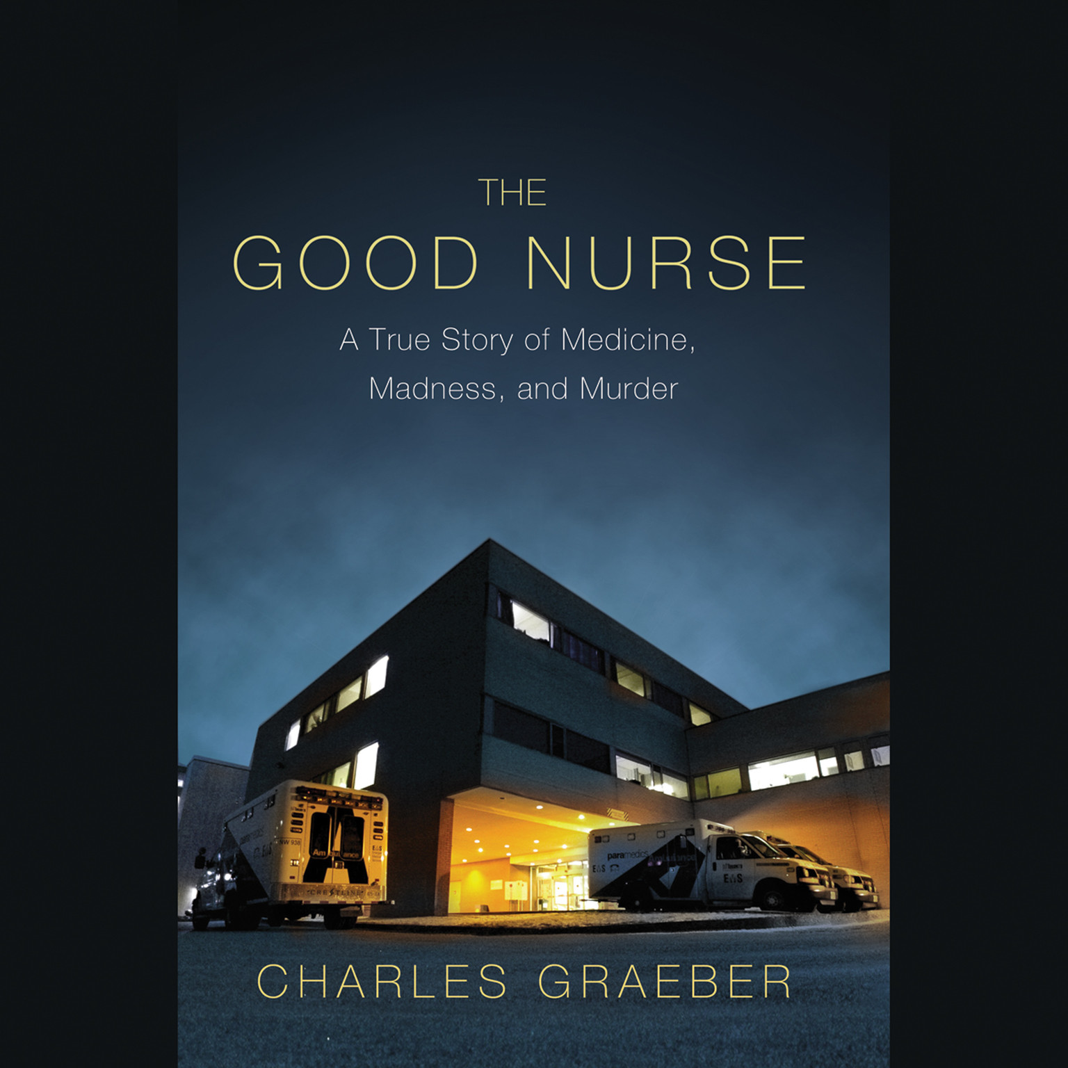 Printable The Good Nurse: A True Story of Medicine, Madness, and Murder Audiobook Cover Art