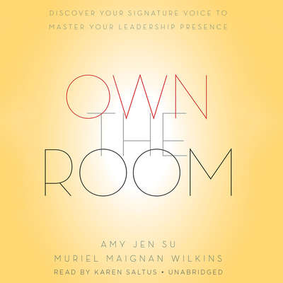 Own the Room: Discover Your Signature Voice to Master Your Leadership Presence Audiobook, by Amy Jen Su