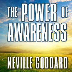 The Power of Awareness Audiobook, by Neville Goddard