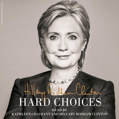 Hard Choices: A Memoir Audiobook, by Hillary Rodham Clinton