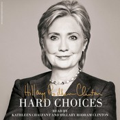 Hard Choices: A Memoir, by Hillary Rodham Clinton