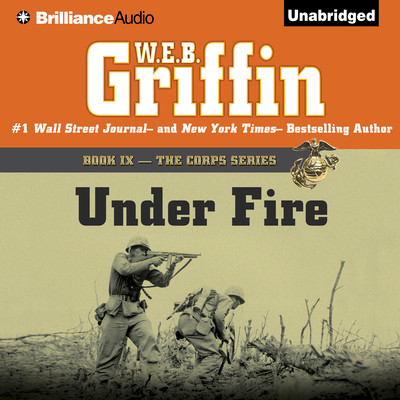 Under Fire Audiobook, by W. E. B. Griffin