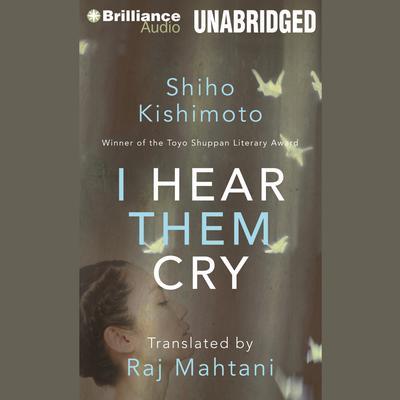 I Hear Them Cry Audiobook, by Shiho Kishimoto